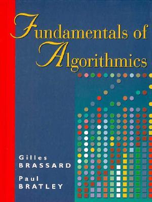 Fundamentals of Algorithmics - Brassard, Gilles, and Bratley, Paul
