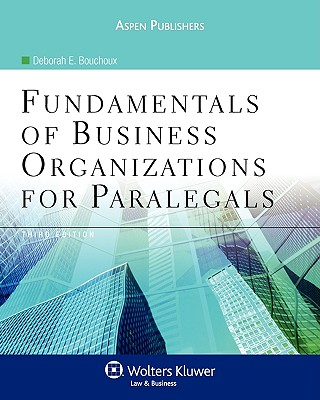 Fundamentals of Business Organizations for Paralegals, Third Edition - Bouchoux, Deborah E