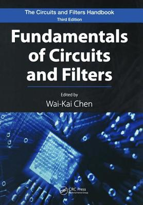 Fundamentals of Circuits and Filters - Chen, Wai-Kai (Editor)