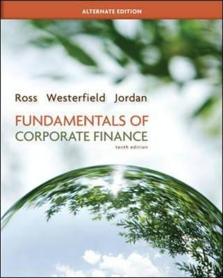 Fundamentals of Corporate Finance Alternate Edition with Connect Plus - Ross, Stephen, and Westerfield, Randolph, and Jordan, Bradford