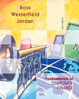Fundamentals of Corporate Finance Standard Edition W/Student CD ROM + Powerweb + Sandp + Free Student Problem Manual + Free Excel Tutor CD + Free Gradesummit Demo/Sample - Ross, Stephen A, Professor