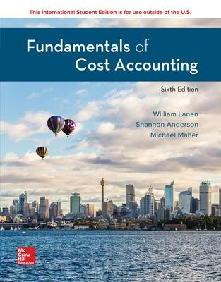 Fundamentals of Cost Accounting - Lanen, William, and Anderson, Shannon, and Maher, Michael