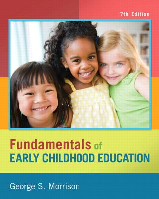 Fundamentals of Early Childhood Education - Morrison, George S.