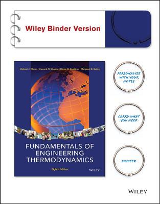 Fundamentals of Engineering Thermodynamics, Binder Ready Version - Moran, Michael J, Professor, and Shapiro, Howard N, and Boettner, Daisie D