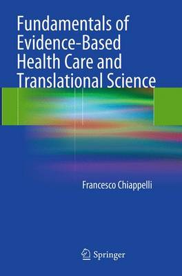 Fundamentals of Evidence-Based Health Care and Translational Science - Chiappelli, Francesco