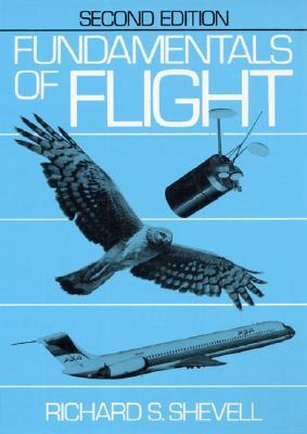 Fundamentals of Flight - Shevell, Richard S