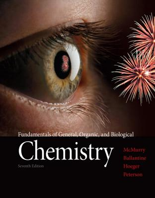 Fundamentals of General, Organic, and Biological Chemistry Plus MasteringChemistry with eText -- Access Card Package - McMurry, John E., and Ballantine, David S., and Hoeger, Carl A.