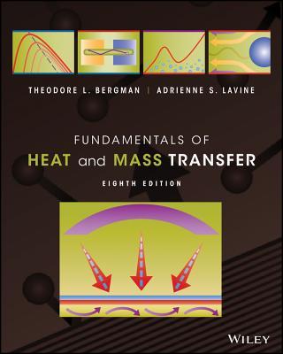 Fundamentals of Heat and Mass Transfer - Bergman, Theodore L, and Lavine, Adrienne S, and Incropera, Frank P