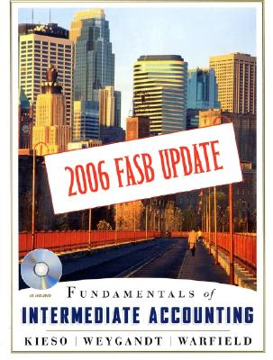 Fundamentals of Intermediate Accounting: 2006 FASB Update - Kieso, Donald E, Ph.D., CPA