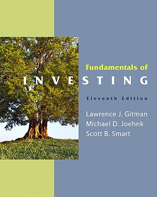 Fundamentals of Investing - Gitman, Lawrence J, and Joehnk, Michael D, and Smart, Scott B