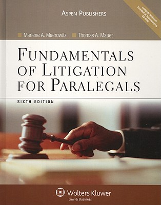 Fundamentals of Litigation for Paralegals - Maerowitz, Marlene A, and Mauet, Thomas A