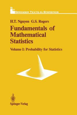 Fundamentals of Mathematical Statistics: Probability for Statistics - Nguyen, Hung T, and Rogers, Gerald S