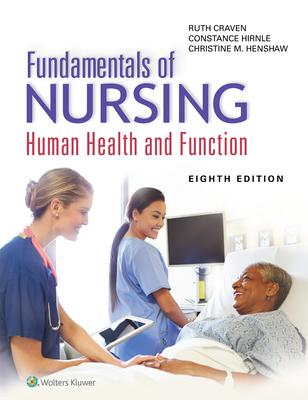 Fundamentals of Nursing: Human Health and Function - Craven, Ruth F, Edd, RN, Faan