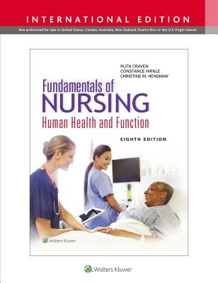 Fundamentals of Nursing: Human Health and Function - Craven, Ruth F., EdD, RN, and Hirnle, Constance J., MN, RN, and Henshaw, Christine M.
