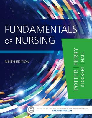 Fundamentals of Nursing - Potter, Patricia A, RN, Msn, PhD, Faan