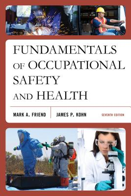 Fundamentals of Occupational Safety and Health - Friend, Mark A, and Kohn, James P