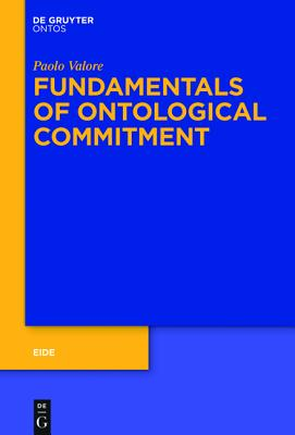 Fundamentals of Ontological Commitment - Valore, Paolo