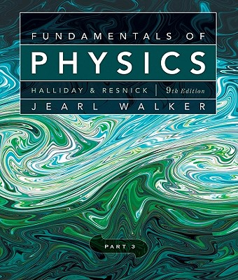 Fundamentals of Physics, Chapters 21-32 - Halliday, David, and Resnick, Robert, and Walker, Jearl