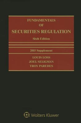 Fundamentals of Securities Regulation - Loss, Louis, and Seligman, Joel, and Paredes, Troy