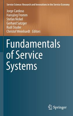 Fundamentals of Service Systems - Cardoso, Jorge (Editor), and Fromm, Hansjorg (Editor), and Nickel, Stefan (Editor)