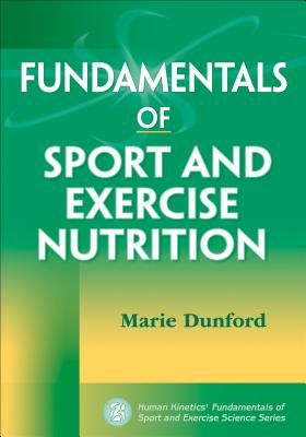 Fundamentals of Sport and Exercise Nutrition - Dunford, Marie