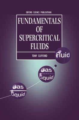 Fundamentals of Supercritical Fluids - Clifford, Anthony, and Clifford, Tony
