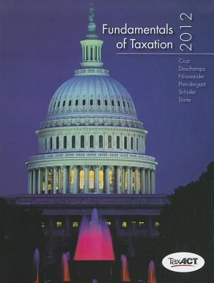 Fundamentals of Taxation 2012 Edition with Taxation Software - Cruz, Ana M., and Deschamps, Michael, and Niswander, Frederick