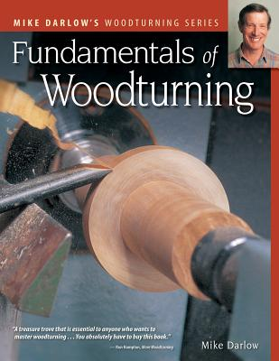 Fundamentals of Woodturning - Darlow, Mike