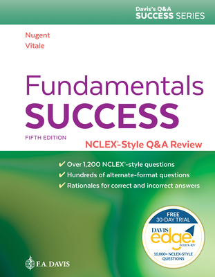 Fundamentals Success: Nclex?-Style Q&A Review - Nugent, Patricia M, RN, Bs, MS, Edm, Edd, and Vitale, Barbara A, RN, Ma