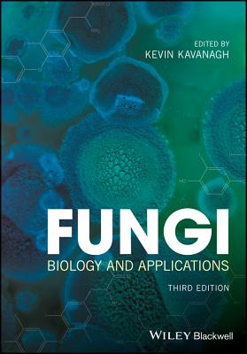 Fungi: Biology and Applications - Kavanagh, Kevin (Editor)
