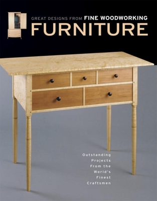 Furniture: Great Designs from Fine Woodworking - Editors of Fine Woodworking