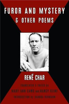 Furor & Mystery and Other Writings - Char, Rene, and Caws, Mary Ann (Translated by), and Kline, Nancy (Translated by)