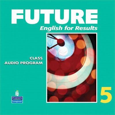 Future 5 Classroom Audio CDs (6) - Maynard, Mary Ann, and Lambert, Jeanne