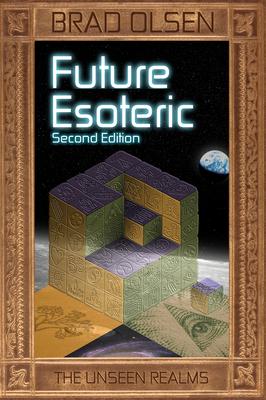 Future Esoteric, 2: The Unseen Realms - Olsen, Brad