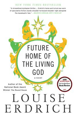 Future Home of the Living God - Erdrich, Louise
