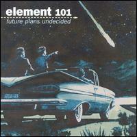 Future Plans Undecided - Element 101