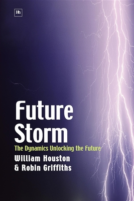 Future Storm - Griffiths, Robin, Professor, and Houston, William