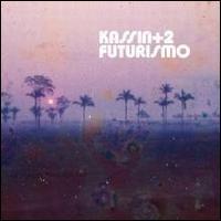 Futurismo - Kassin+2
