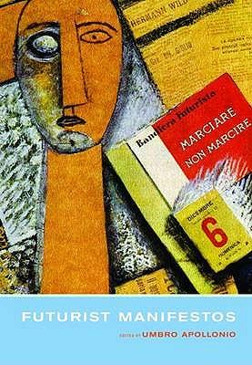 Futurist Manifestos - Apollonio, Umbro