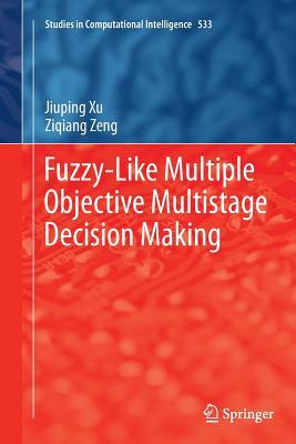 Fuzzy-Like Multiple Objective Multistage Decision Making - Xu, Jiuping