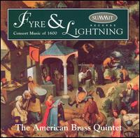 Fyre & Lightning: Consort Music of 1600 - American Brass Quintet (brass ensemble); Mark Springer (trombone)
