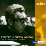 Géza Anda Edition, Vol. 3: Schumann & Chopin