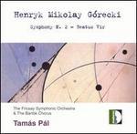 G�recki: Symphony No. 2; Beatus Vir