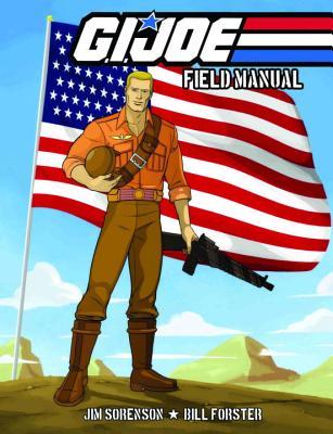 G.I. Joe: Field Manual Volume 1 - Sorenson, Jim, and Forster, William