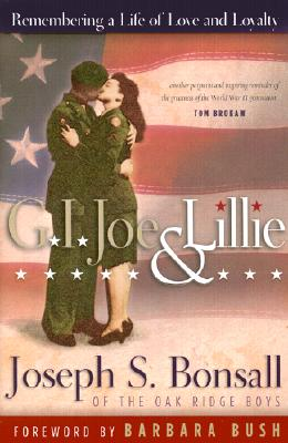 G.I. Joe & Lillie: Remembering a Life of Love and Loyalty - Bonsall, Joseph S, and Bush, Barbara (Foreword by)