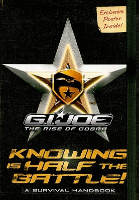 G.I. Joe the Rise of Cobra: Knowing Is Half the Battle!: A Survival Handbook - Lewman, David