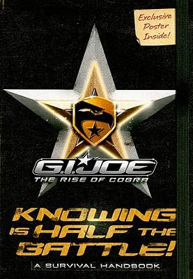 G.I. Joe the Rise of Cobra: Knowing Is Half the Battle!: A Survival Handbook - Lewman, David