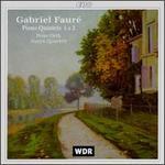 Gabriel Fauré: Piano Quintets 1 & 2