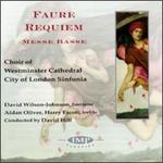 Gabriel Faure: Requiem; Messe Basse