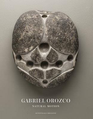 Gabriel Orozco: Natural Motion - Criqui, Jean-Pierre, and Dziewior, Yilmaz (Editor), and Frost, Pablo Soler